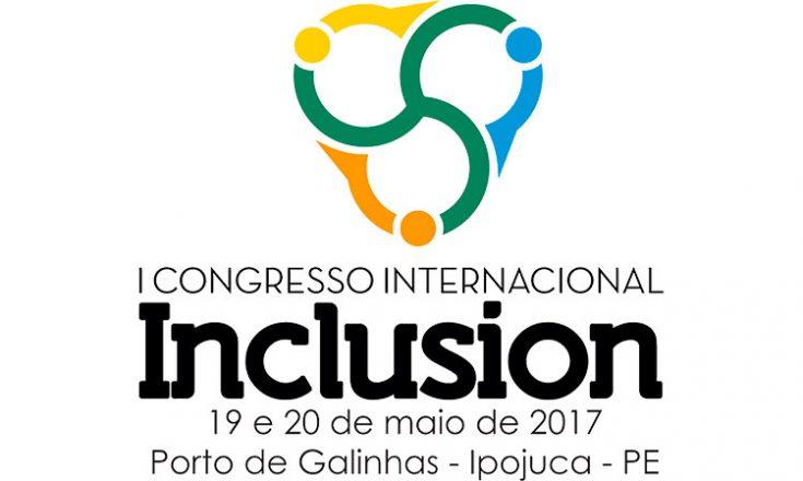 Logotipo, com fundo branco, do I Congresso Internacional Inclusion, que acontecerá em Porto de Galinhas, Pernambuco, de 19 a 20 de maio deste ano. Acima dos nomes, um desenho nas cores verde, amarelo, azul e laranja